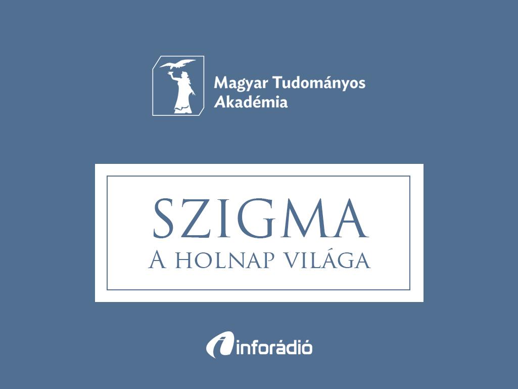 Magyar régészeti projekt a világ legjobbjai között: a Szigma – a holnap világa 2017. január 09-i adása