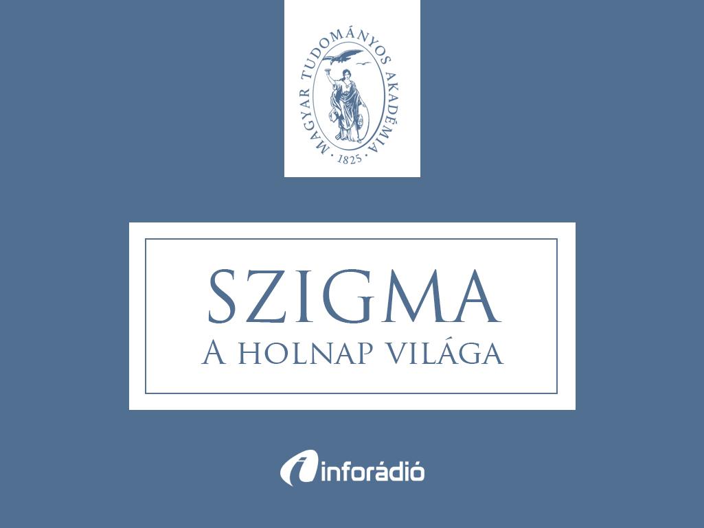 Seuso-kincs helymeghatározása;búcsú Stephen Hawkingtól: a Szigma – a holnap világa 2018. március 20-i adása