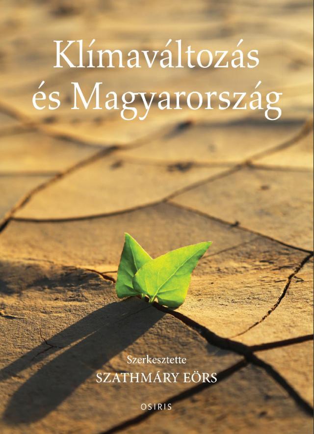 A Klímaváltozás és Magyarország c. kötet borítója (Osiris Kiadó, Budapest, 2020, szerkesztette Szathmáry Eörs))